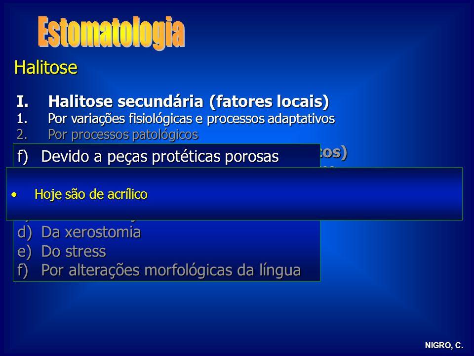 NIGRO, C. Halitose I.Halitose secundária (fatores locais) 1.Por variações fisiológicas e processos adaptativos 2.Por processos patológicos II.Halitose