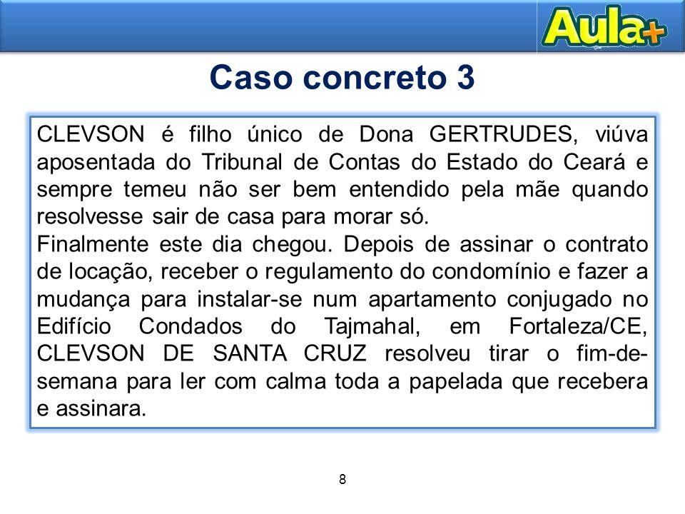 8 11 CLEVSON é filho único de Dona GERTRUDES, viúva aposentada do Tribunal de Contas do Estado do Ceará e sempre temeu não ser bem entendido pela mãe