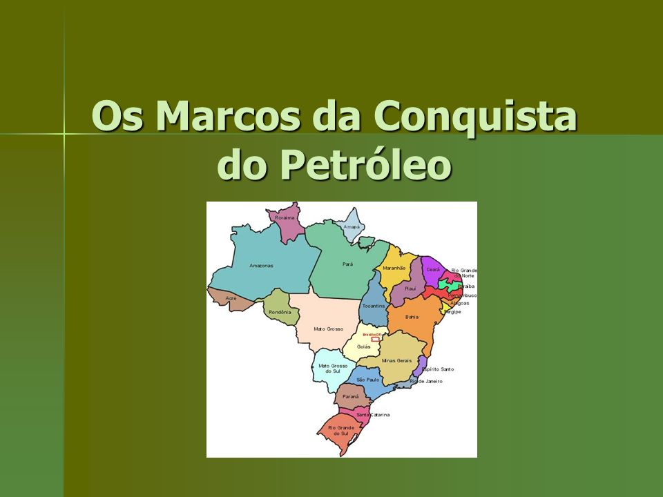 Os Marcos da Conquista do Petróleo