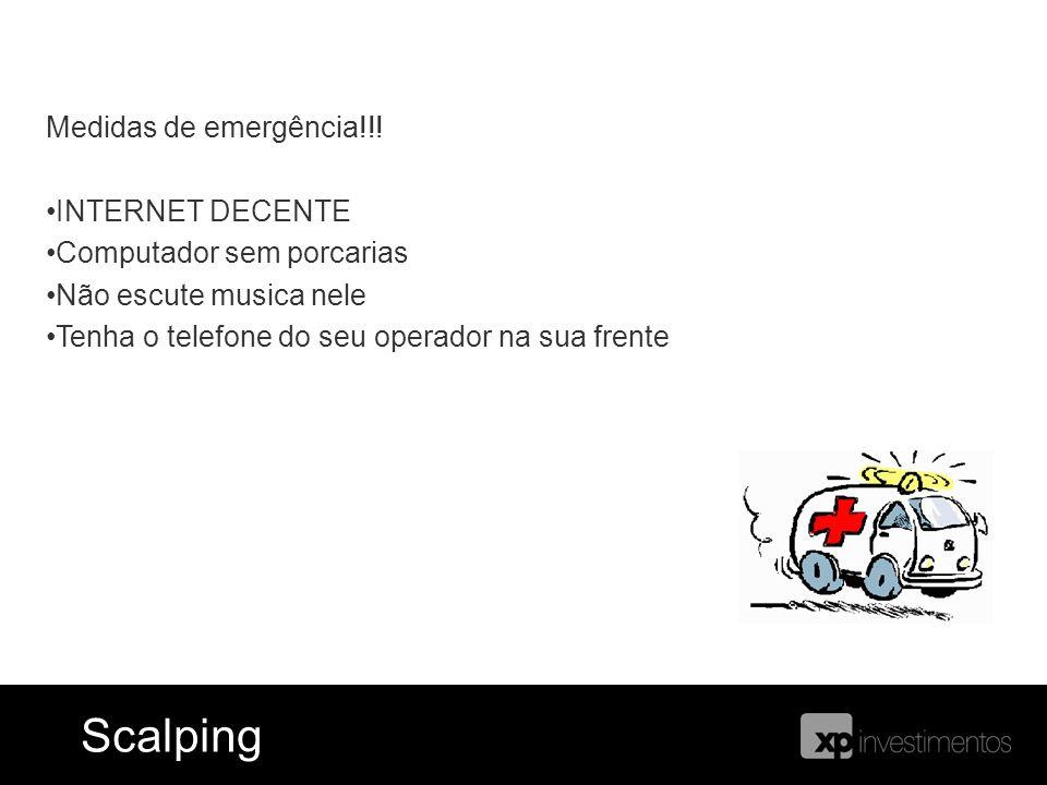 Ferramentas = Blog do Índice ScalpingScalping Medidas de emergência!!! INTERNET DECENTE Computador sem porcarias Não escute musica nele Tenha o telefo