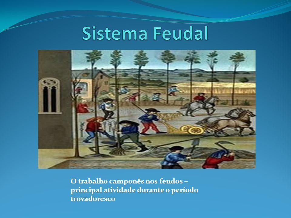 O trabalho camponês nos feudos – principal atividade durante o período trovadoresco