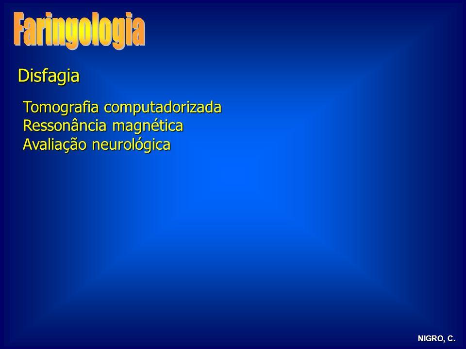 NIGRO, C. Disfagia Tomografia computadorizada Ressonância magnética Avaliação neurológica