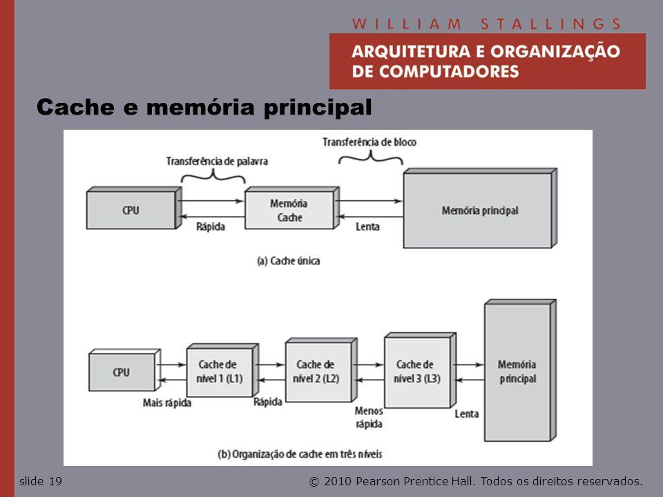 © 2010 Pearson Prentice Hall. Todos os direitos reservados.slide 19 Cache e memória principal