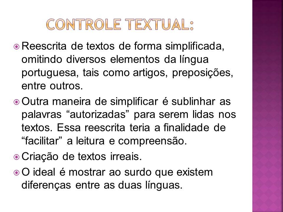 Reescrita de textos de forma simplificada, omitindo diversos elementos da língua portuguesa, tais como artigos, preposições, entre outros. Outra manei