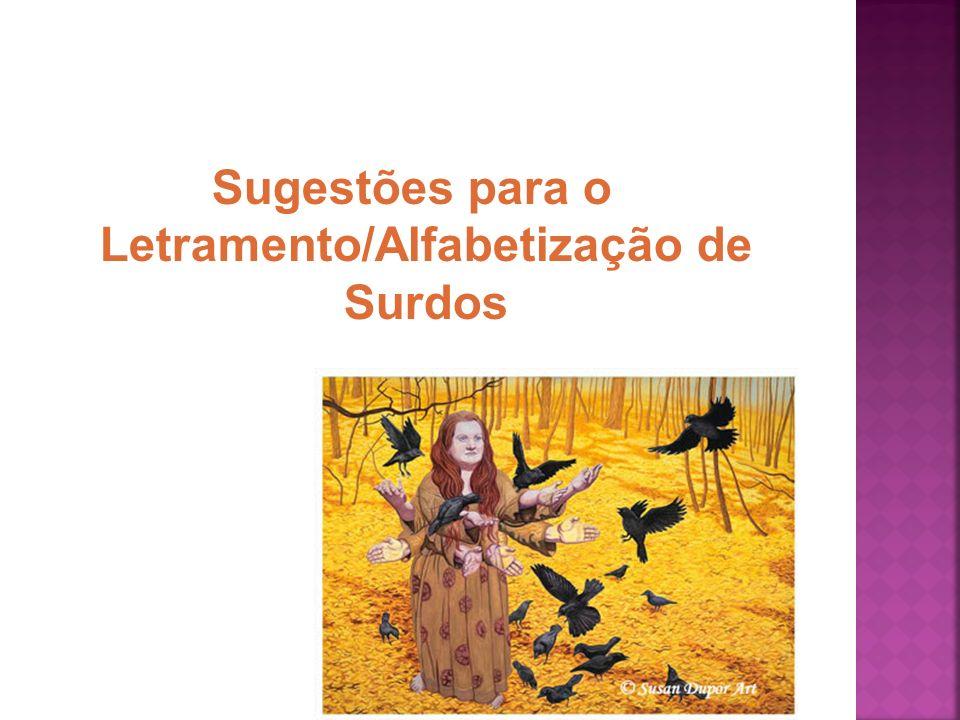 Sugestões para o Letramento/Alfabetização de Surdos