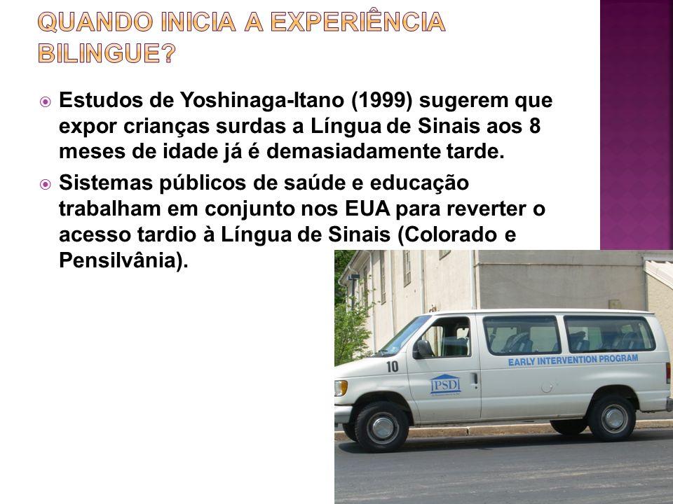 Estudos de Yoshinaga-Itano (1999) sugerem que expor crianças surdas a Língua de Sinais aos 8 meses de idade já é demasiadamente tarde. Sistemas públic