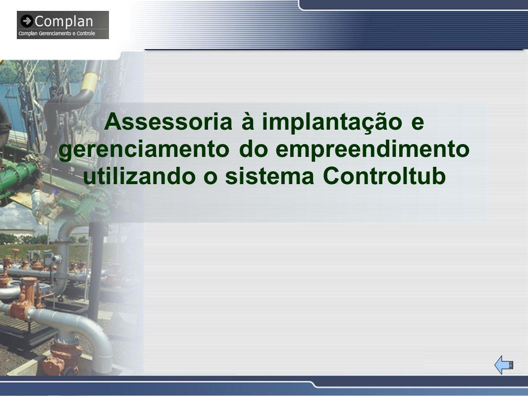 #Slide 2 Assessoria à implantação e gerenciamento do empreendimento utilizando o sistema Controltub