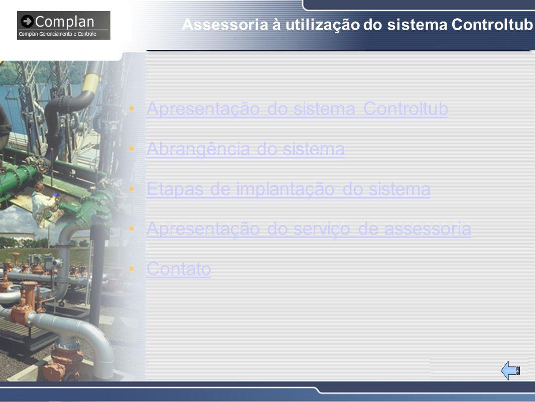#Slide 2 Assessoria à utilização do sistema Controltub Apresentação do sistema Controltub Abrangência do sistema Etapas de implantação do sistema Apre