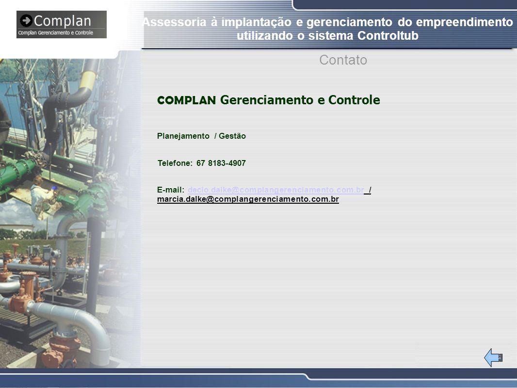 #Slide 2 Contato Assessoria à implantação e gerenciamento do empreendimento utilizando o sistema Controltub COMPLAN Gerenciamento e Controle Planejamento / Gestão Telefone: 67 8183-4907 E-mail: decio.dalke@complangerenciamento.com.br / marcia.dalke@complangerenciamento.com.brdecio.dalke@complangerenciamento.com.br