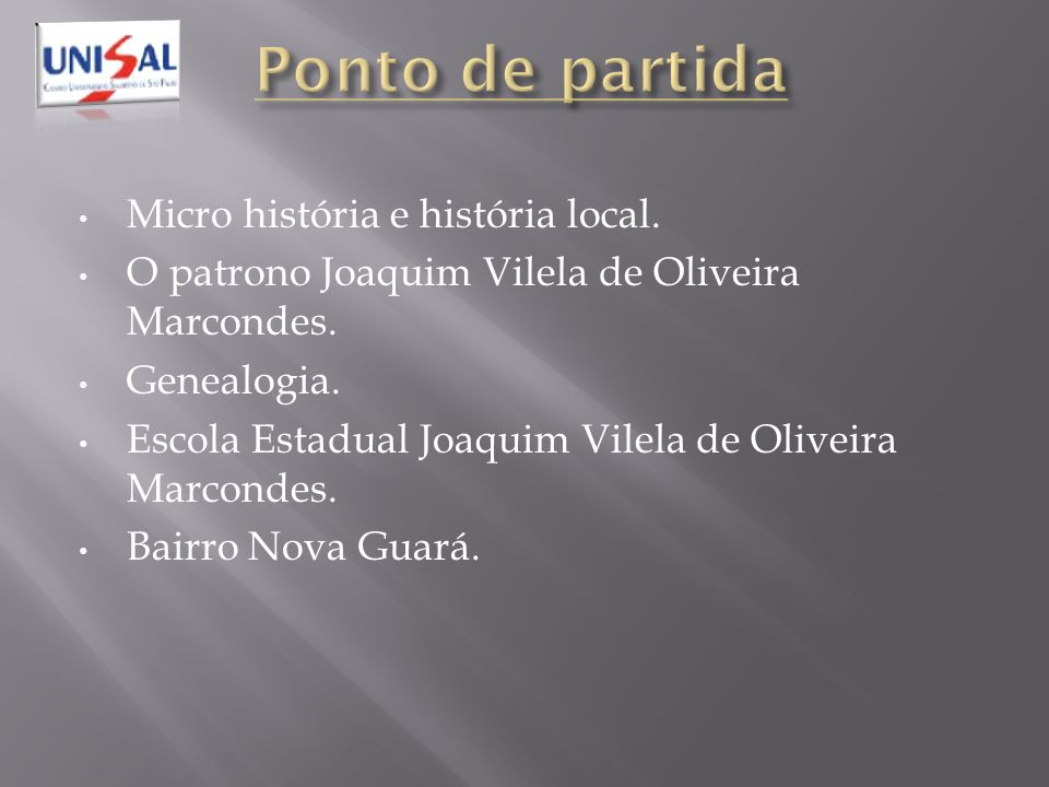 Micro história e história local. O patrono Joaquim Vilela de Oliveira Marcondes. Genealogia. Escola Estadual Joaquim Vilela de Oliveira Marcondes. Bai