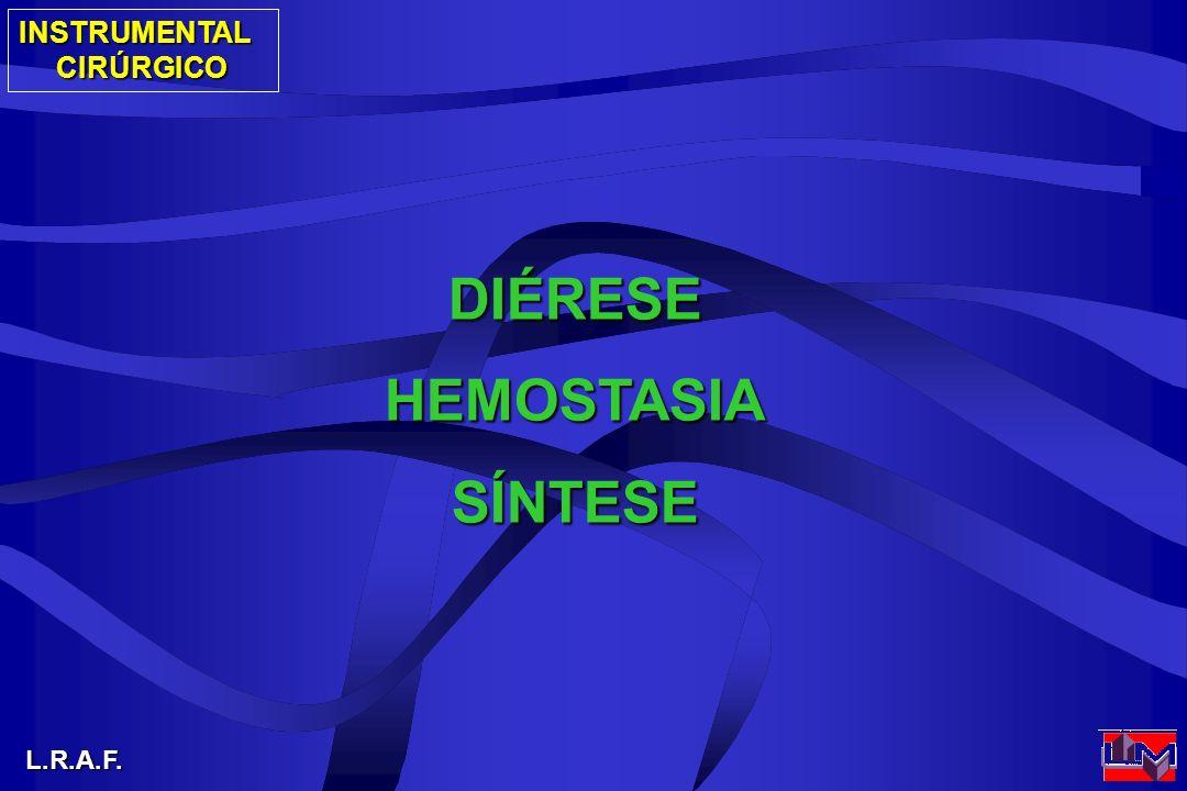 INSTRUMENTALCIRÚRGICO L.R.A.F. DIÉRESEHEMOSTASIASÍNTESE