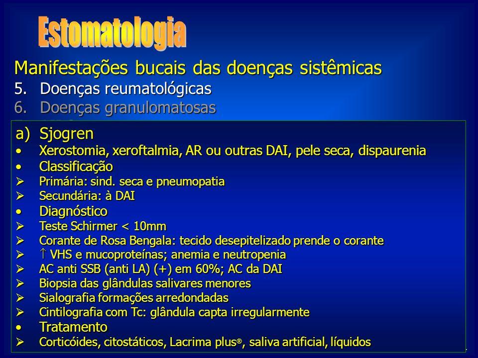 NIGRO, C. Manifestações bucais das doenças sistêmicas 5.Doenças reumatológicas 6.Doenças granulomatosas 7.AIDS 1.Avitaminoses 2.Discrasias sanguíneas