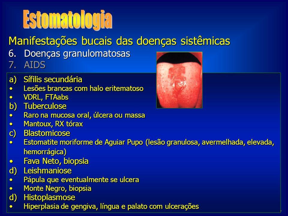 NIGRO, C. Manifestações bucais das doenças sistêmicas 6.Doenças granulomatosas 7.AIDS 1.Avitaminoses 2.Discrasias sanguíneas 3.Doenças metabólicas 4.D