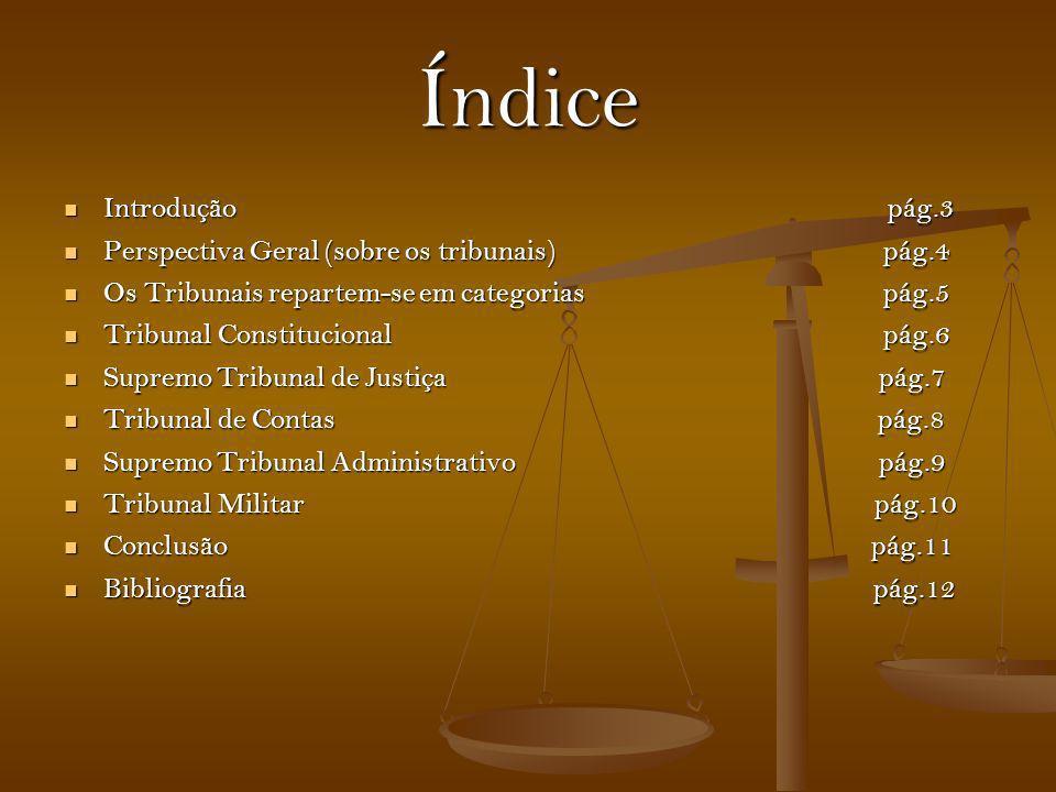 Índice Introdução pág.3 Introdução pág.3 Perspectiva Geral (sobre os tribunais) pág.4 Perspectiva Geral (sobre os tribunais) pág.4 Os Tribunais repart