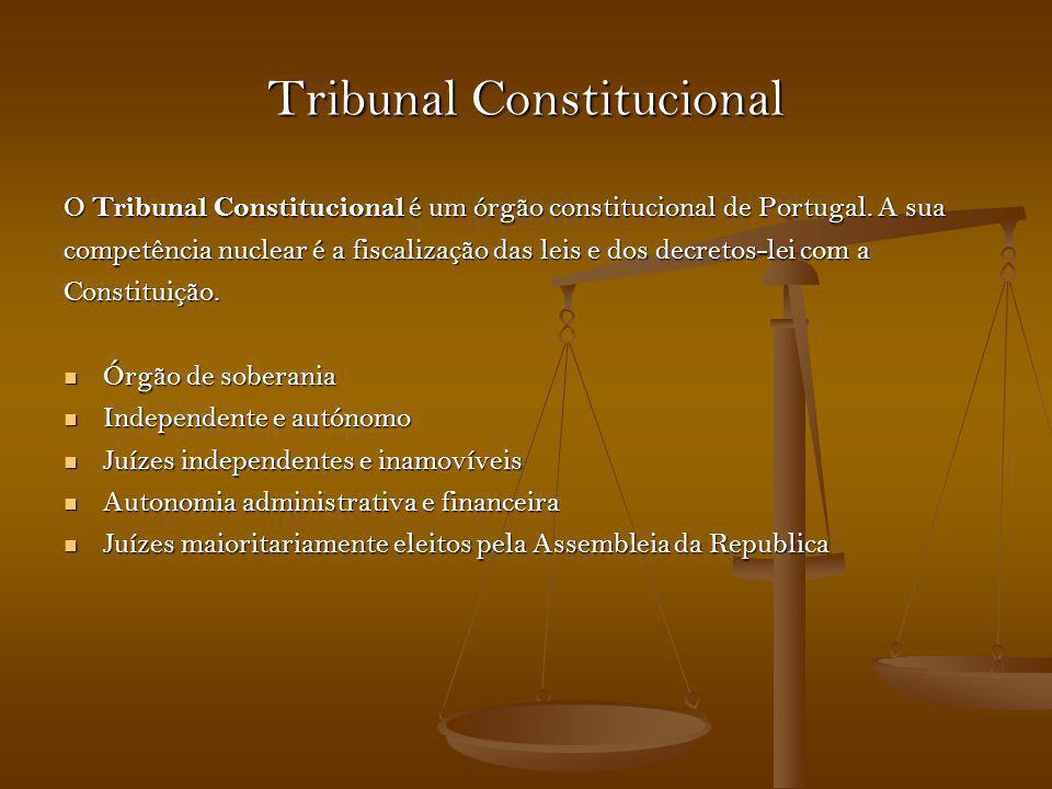 Tribunal Constitucional O Tribunal Constitucional é um órgão constitucional de Portugal. A sua competência nuclear é a fiscalização das leis e dos dec
