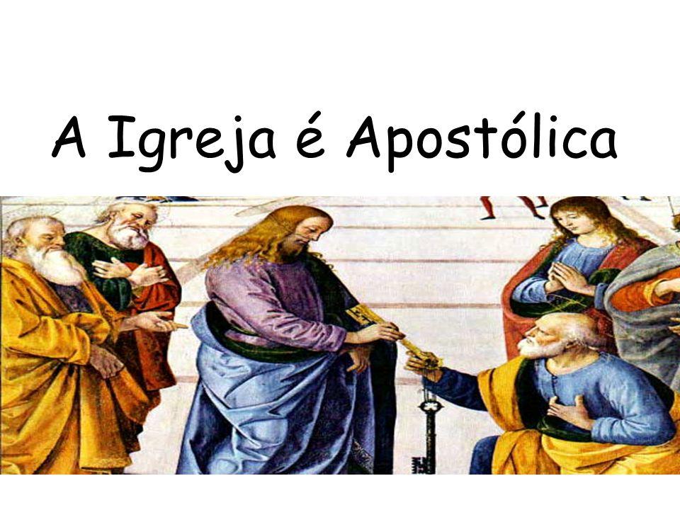 A Igreja é Apostólica