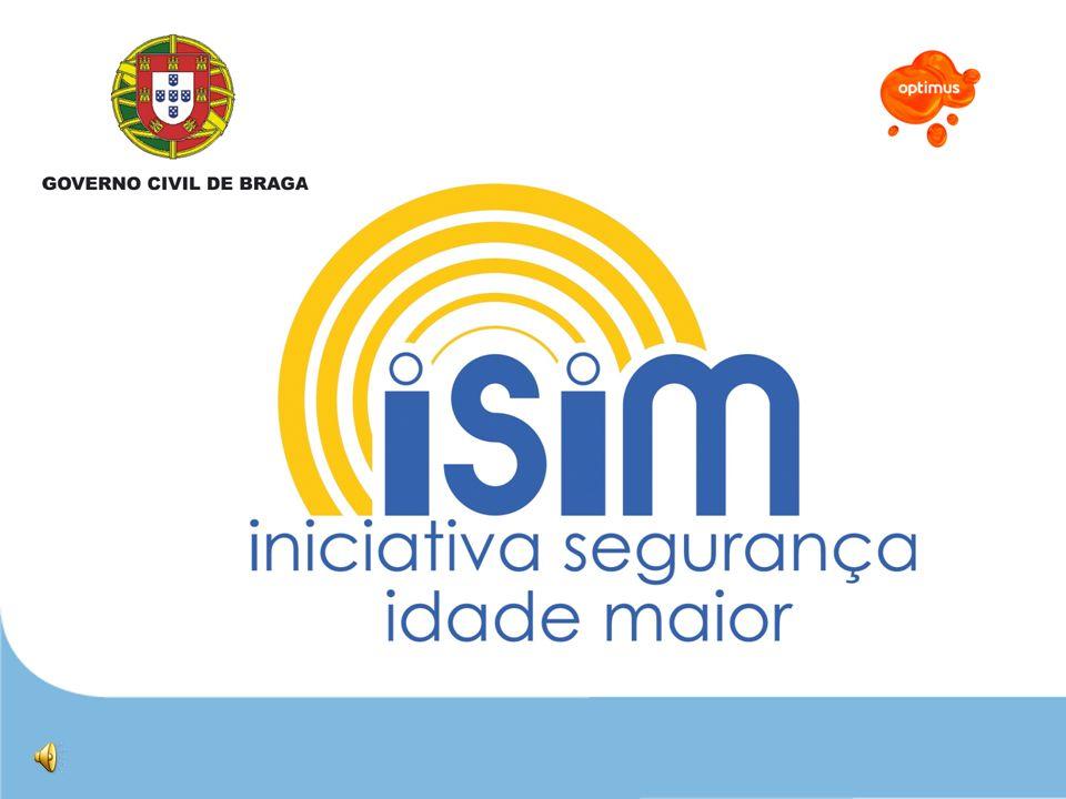 Com o objectivo de diminuir o isolamento, de garantir a segurança e de tornar mais fácil os contactos com os serviços a que habitualmente recorre, o Governo Civil de Braga criou, em parceria com a Optimus o Programa ISIM (Iniciativa de Segurança Idade Maior).