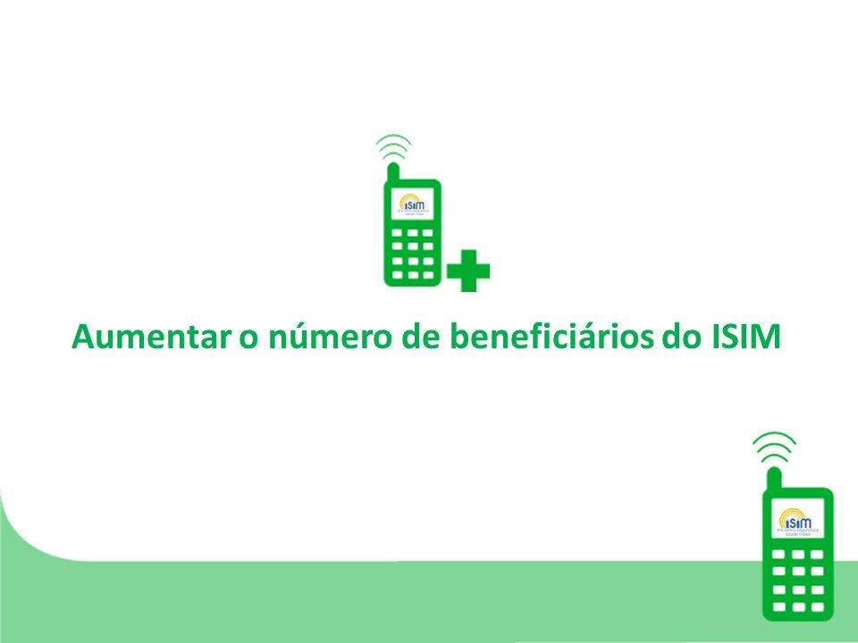Aumentar o número de beneficiários do ISIM