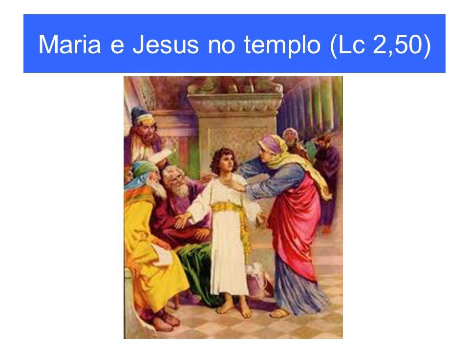 Maria e Jesus no templo (Lc 2,50)