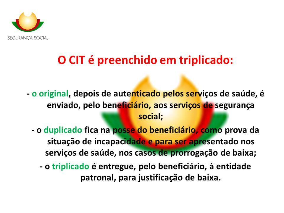 O CIT é preenchido em triplicado: - o original, depois de autenticado pelos serviços de saúde, é enviado, pelo beneficiário, aos serviços de segurança