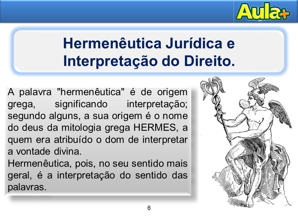 6 6 Quanto à hermenêutica jurídica , o termo é usado com diferente extensão pelos autores.