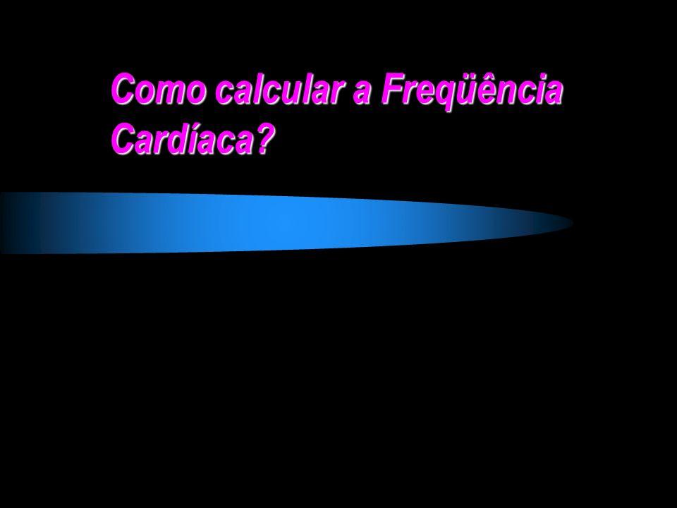 Como calcular a Freqüência Cardíaca?