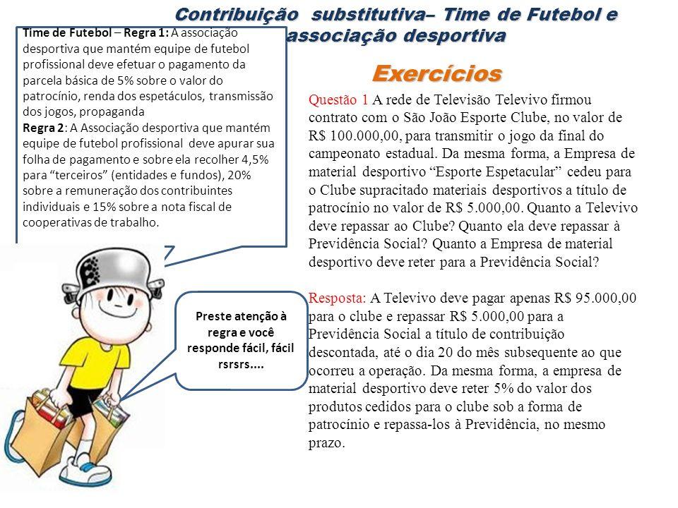 Questão 1 A rede de Televisão Televivo firmou contrato com o São João Esporte Clube, no valor de R$ 100.000,00, para transmitir o jogo da final do cam