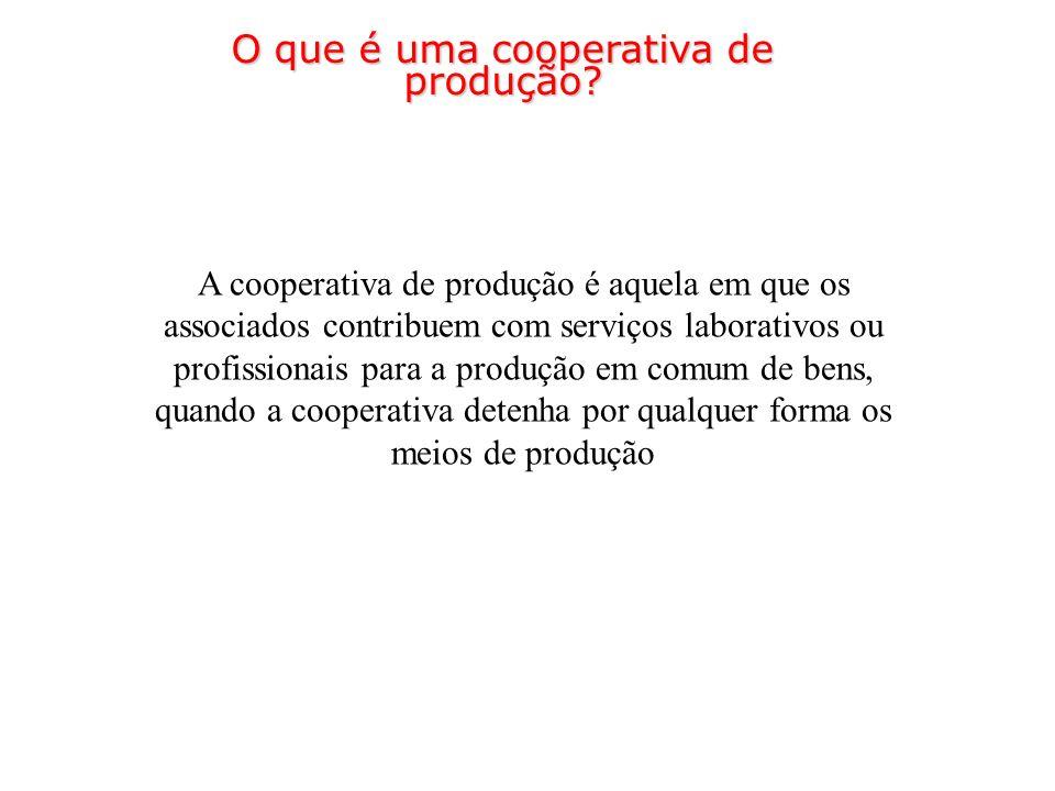 A cooperativa de produção é aquela em que os associados contribuem com serviços laborativos ou profissionais para a produção em comum de bens, quando