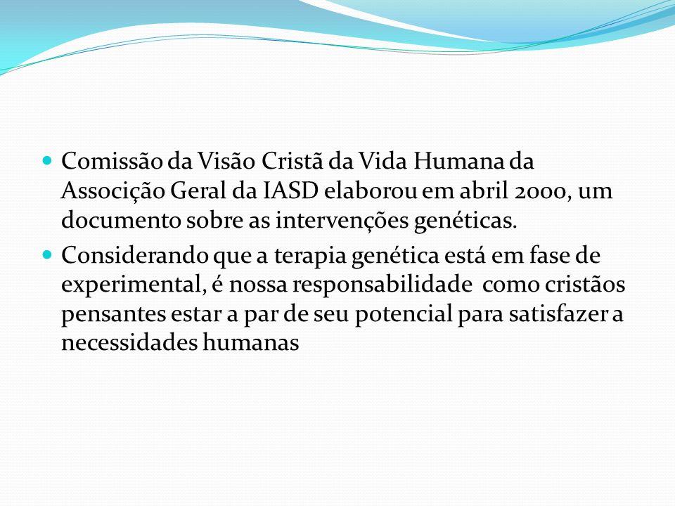 Comissão da Visão Cristã da Vida Humana da Associção Geral da IASD elaborou em abril 2000, um documento sobre as intervenções genéticas. Considerando