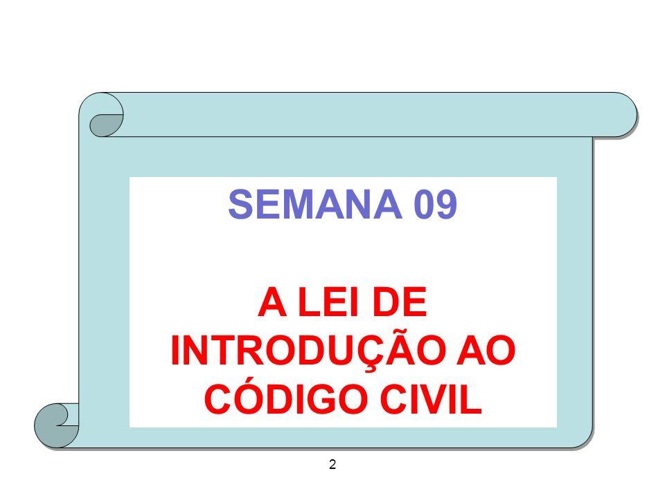 2 2 SEMANA 09 A LEI DE INTRODUÇÃO AO CÓDIGO CIVIL