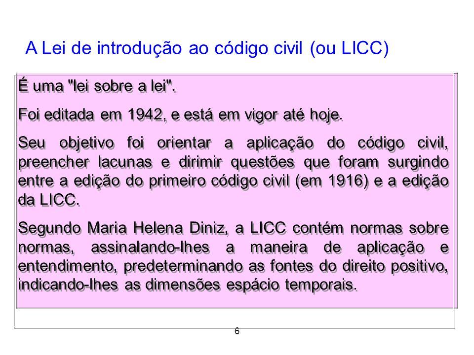 6 A Lei de introdução ao código civil (ou LICC) AULA 1 6 É uma