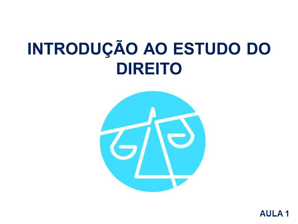 INTRODUÇÃO AO ESTUDO DO DIREITO AULA 1