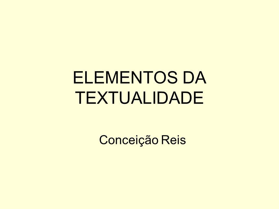 ELEMENTOS DA TEXTUALIDADE Conceição Reis