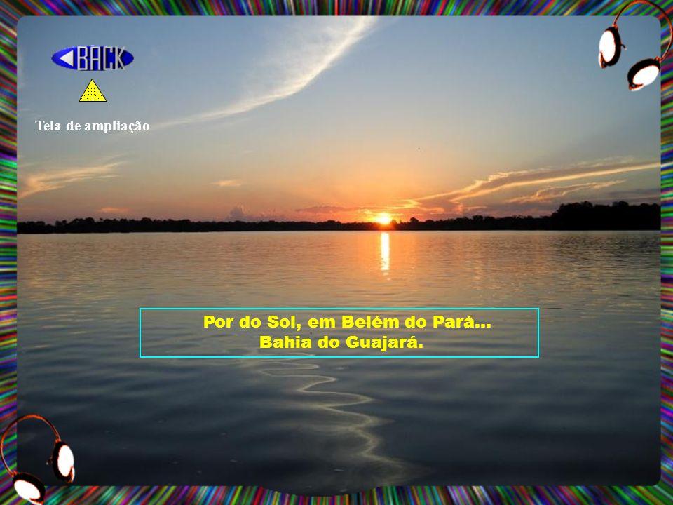 Por do Sol, em Belém do Pará... Bahia do Guajará. Tela de ampliação