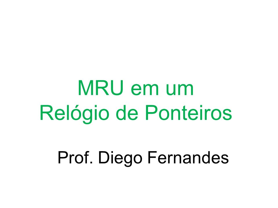 Prof. Diego Fernandes MRU em um Relógio de Ponteiros