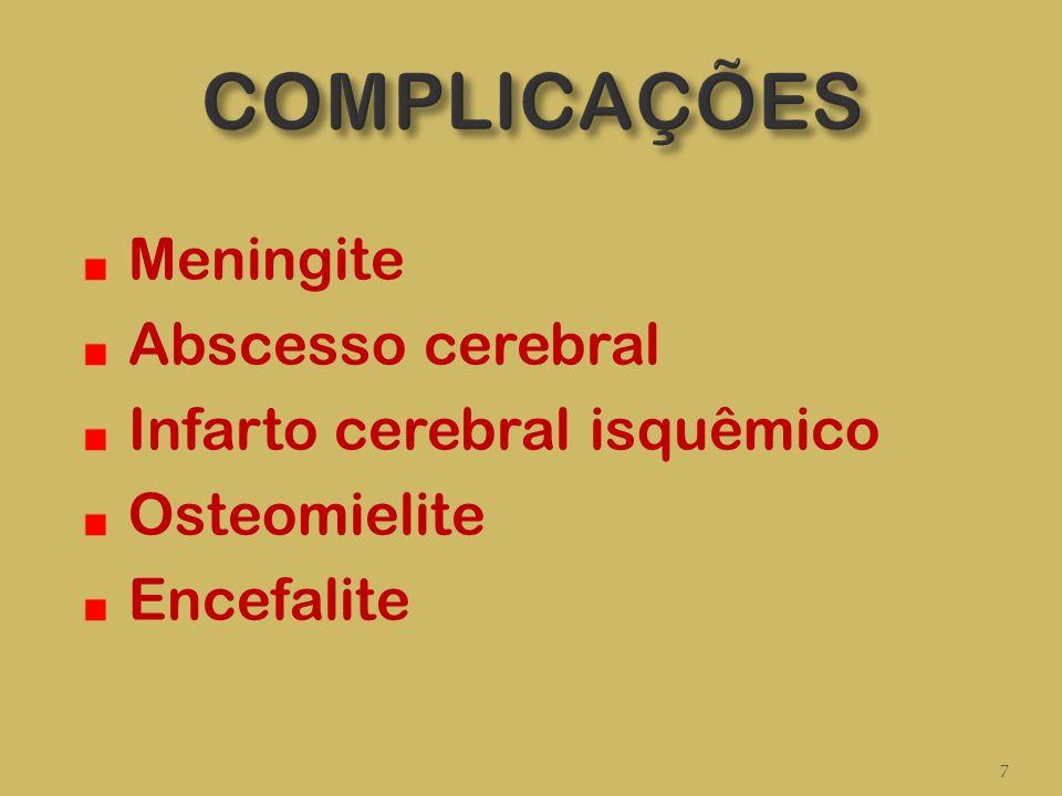 Meningite Abscesso cerebral Infarto cerebral isquêmico Osteomielite Encefalite 7