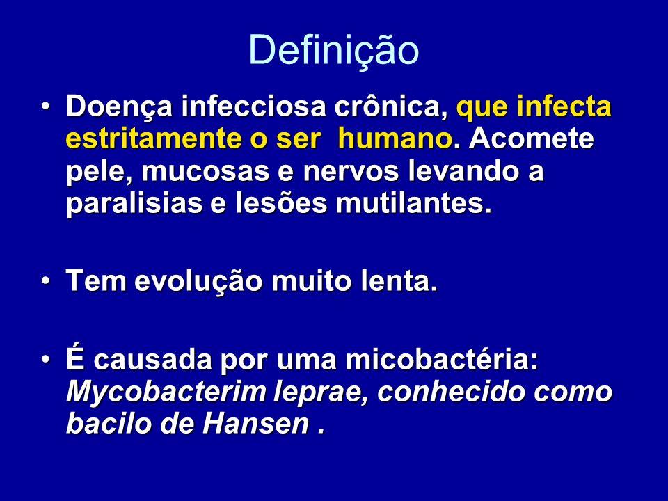 Definição Doença infecciosa crônica, que infecta estritamente o ser humano. Acomete pele, mucosas e nervos levando a paralisias e lesões mutilantes.Do
