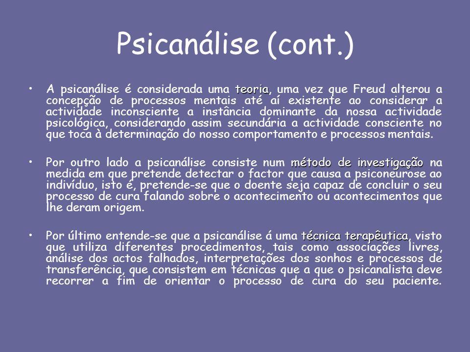 Psicanálise (cont.) teoriaA psicanálise é considerada uma teoria, uma vez que Freud alterou a concepção de processos mentais até aí existente ao consi
