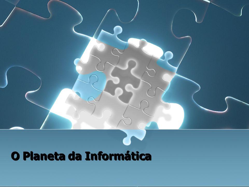 O Planeta da Informática