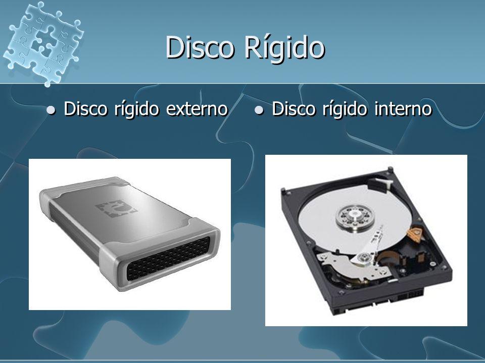 Disco Rígido Disco rígido interno Disco rígido externo