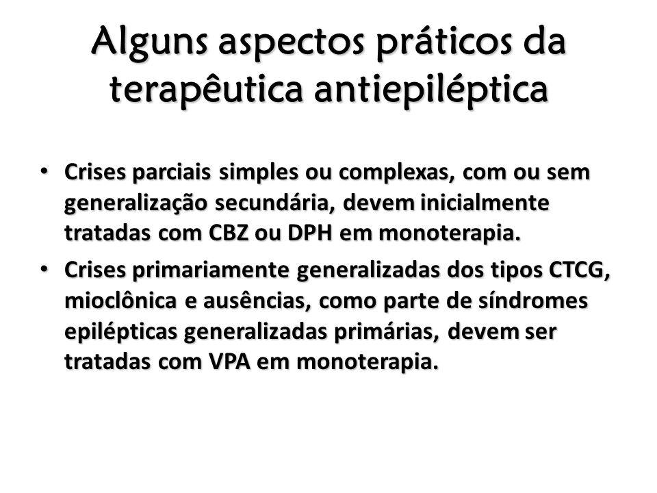 Alguns aspectos práticos da terapêutica antiepiléptica Crises parciais simples ou complexas, com ou sem generalização secundária, devem inicialmente t