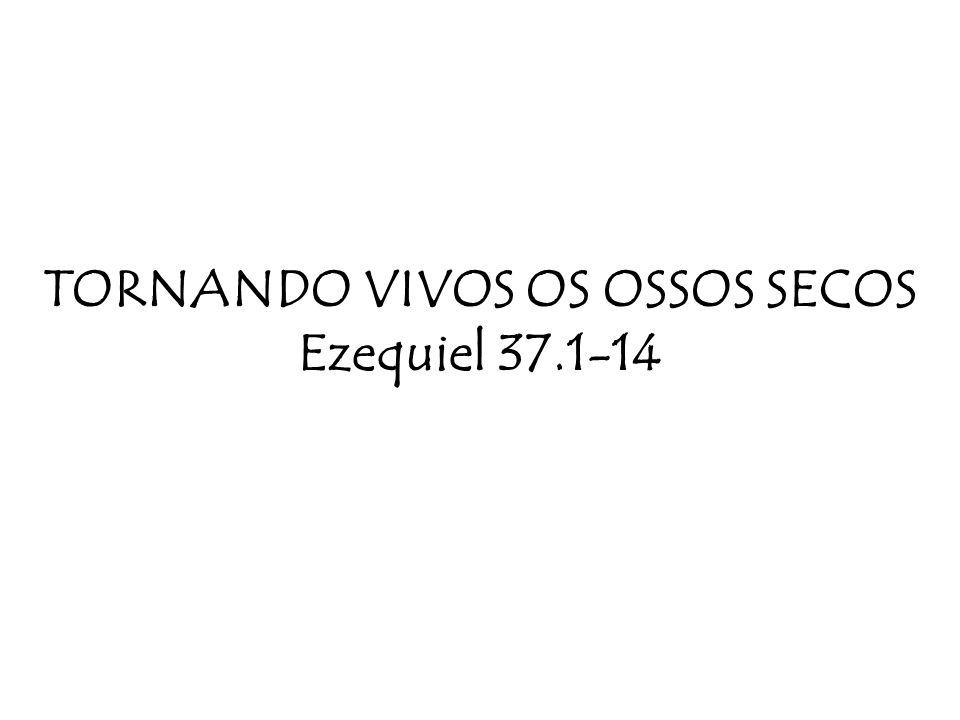 1.INTRODUÇÃO A visão de Ezequiel 37.1-14 se aplica alegoricamente à história de Israel, mas aqui a aplicaremos a nós e a nossa igreja (v.