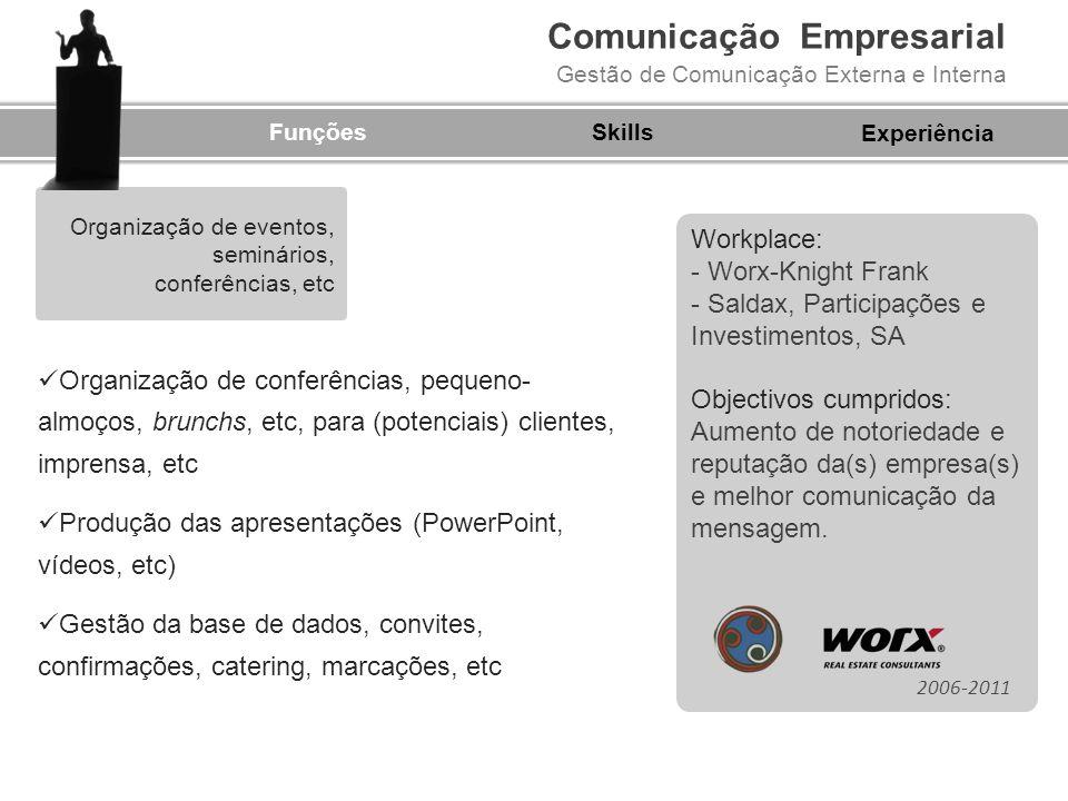 Comunicação Empresarial Gestão de Comunicação Externa e Interna FunçõesSkills Organização de conferências, pequeno- almoços, brunchs, etc, para (poten