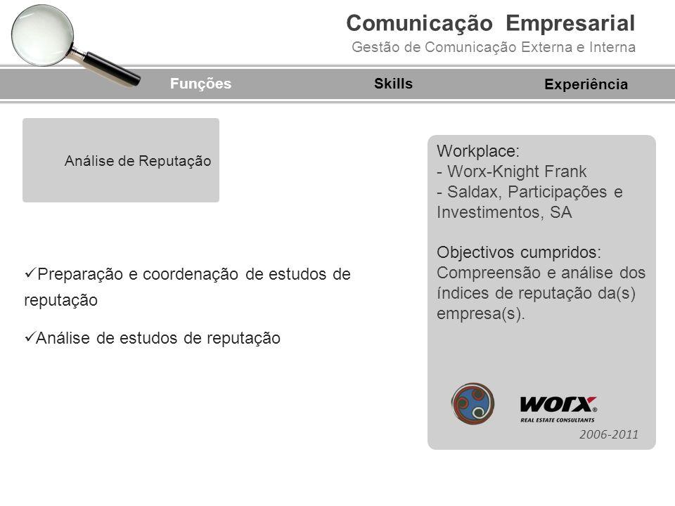 Comunicação Empresarial Gestão de Comunicação Externa e Interna FunçõesSkills Preparação e coordenação de estudos de reputação Análise de estudos de r