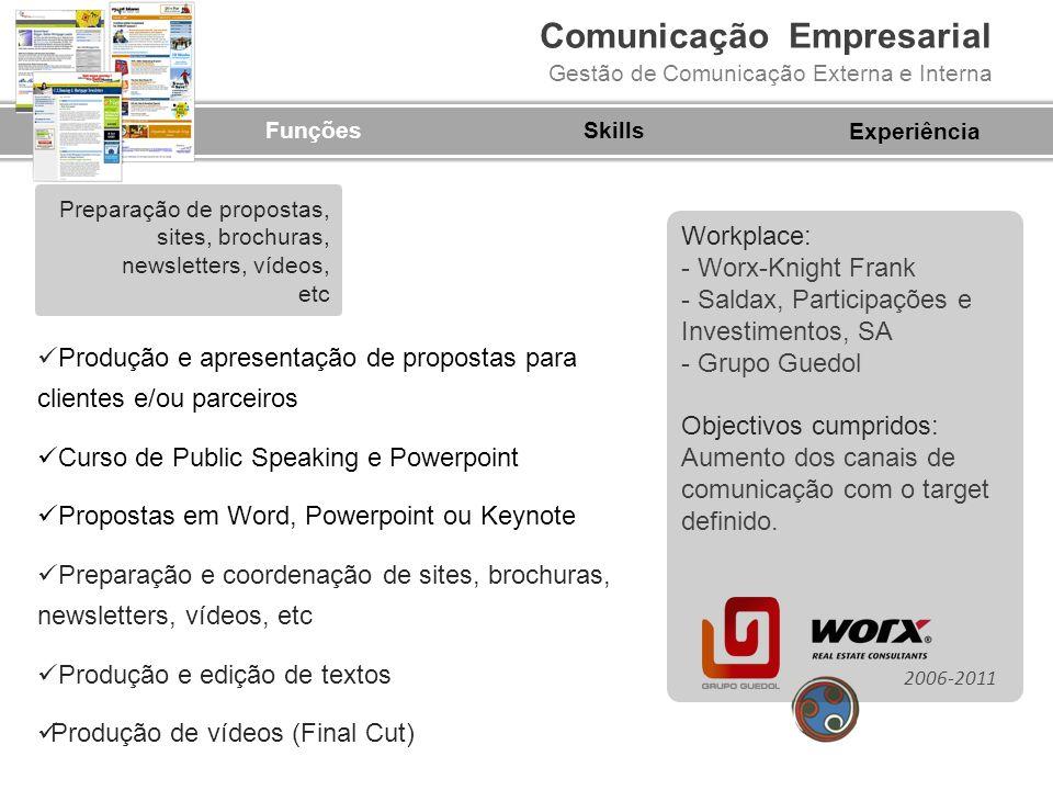 Comunicação Empresarial Gestão de Comunicação Externa e Interna FunçõesSkills Produção e apresentação de propostas para clientes e/ou parceiros Curso