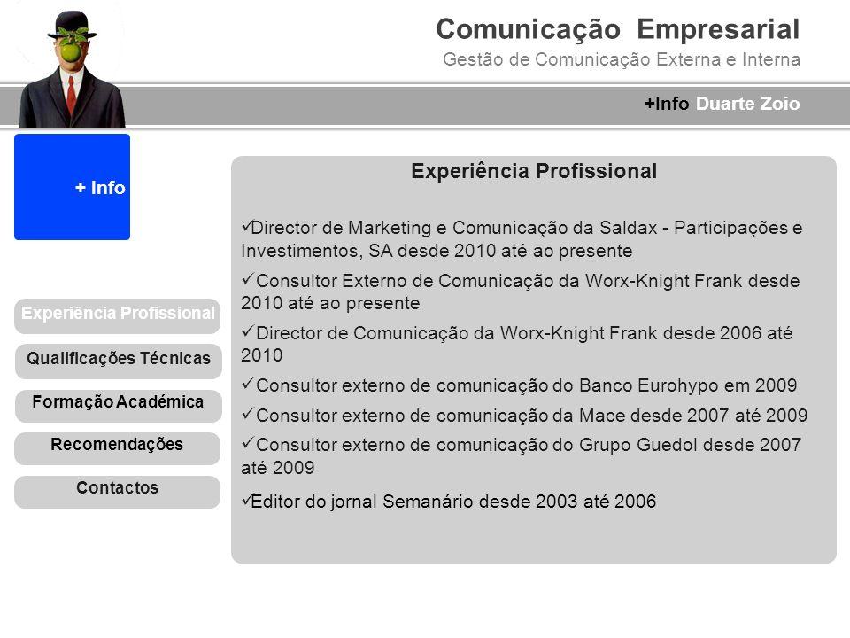 Comunicação Empresarial Gestão de Comunicação Externa e Interna + Info Experiência Profissional Director de Marketing e Comunicação da Saldax - Partic