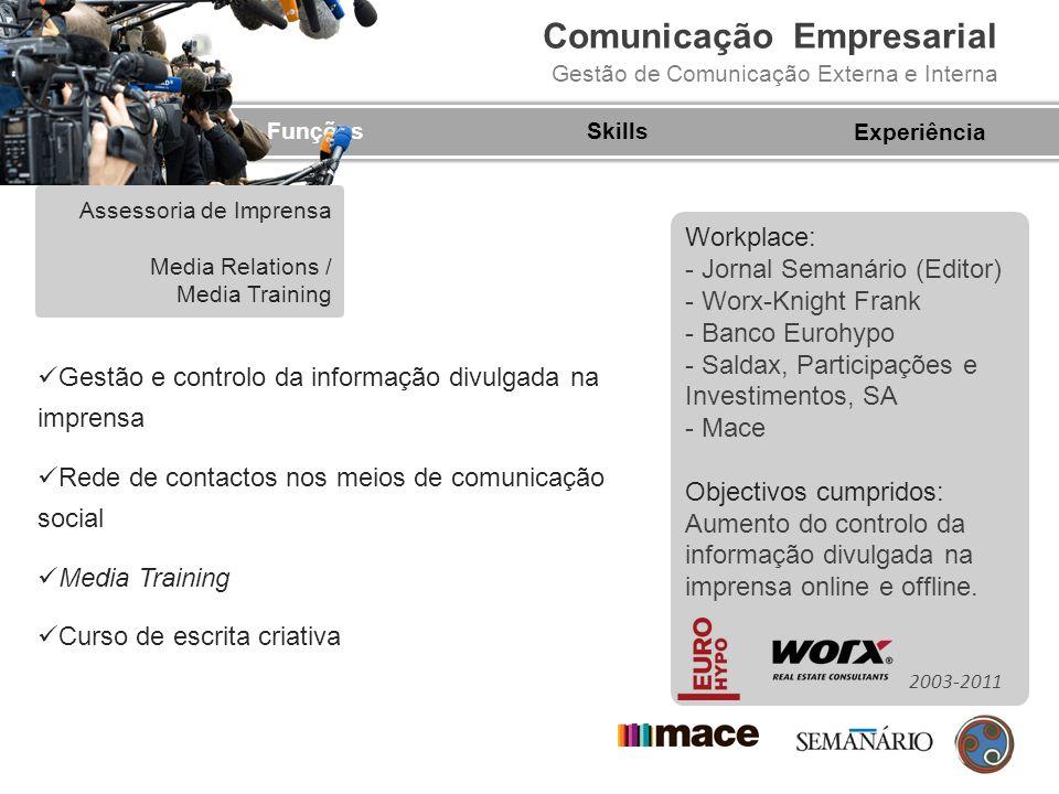 Comunicação Empresarial Gestão de Comunicação Externa e Interna + Info Experiência Profissional Director de Marketing e Comunicação da Saldax - Participações e Investimentos, SA desde 2010 até ao presente Consultor Externo de Comunicação da Worx-Knight Frank desde 2010 até ao presente Director de Comunicação da Worx-Knight Frank desde 2006 até 2010 Consultor externo de comunicação do Banco Eurohypo em 2009 Consultor externo de comunicação da Mace desde 2007 até 2009 Consultor externo de comunicação do Grupo Guedol desde 2007 até 2009 Editor do jornal Semanário desde 2003 até 2006 +Info Duarte Zoio Qualificações Técnicas Formação AcadémicaContactosRecomendações Experiência Profissional