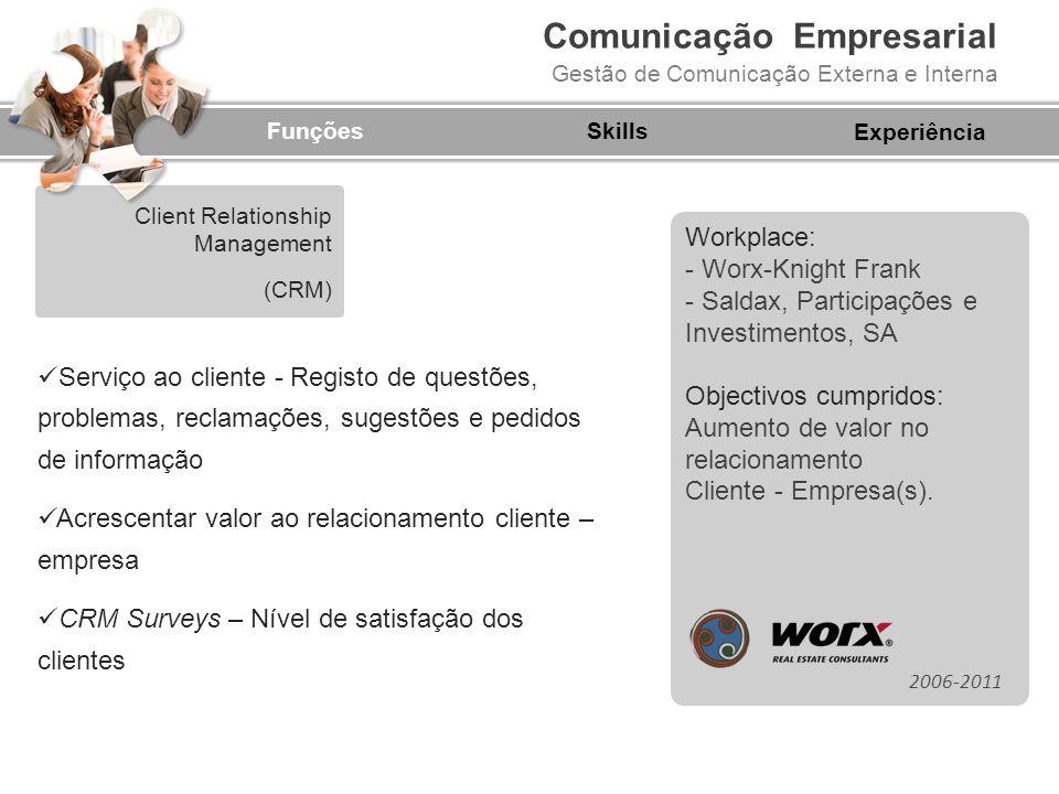 Comunicação Empresarial Gestão de Comunicação Externa e Interna FunçõesSkills Serviço ao cliente - Registo de questões, problemas, reclamações, sugest