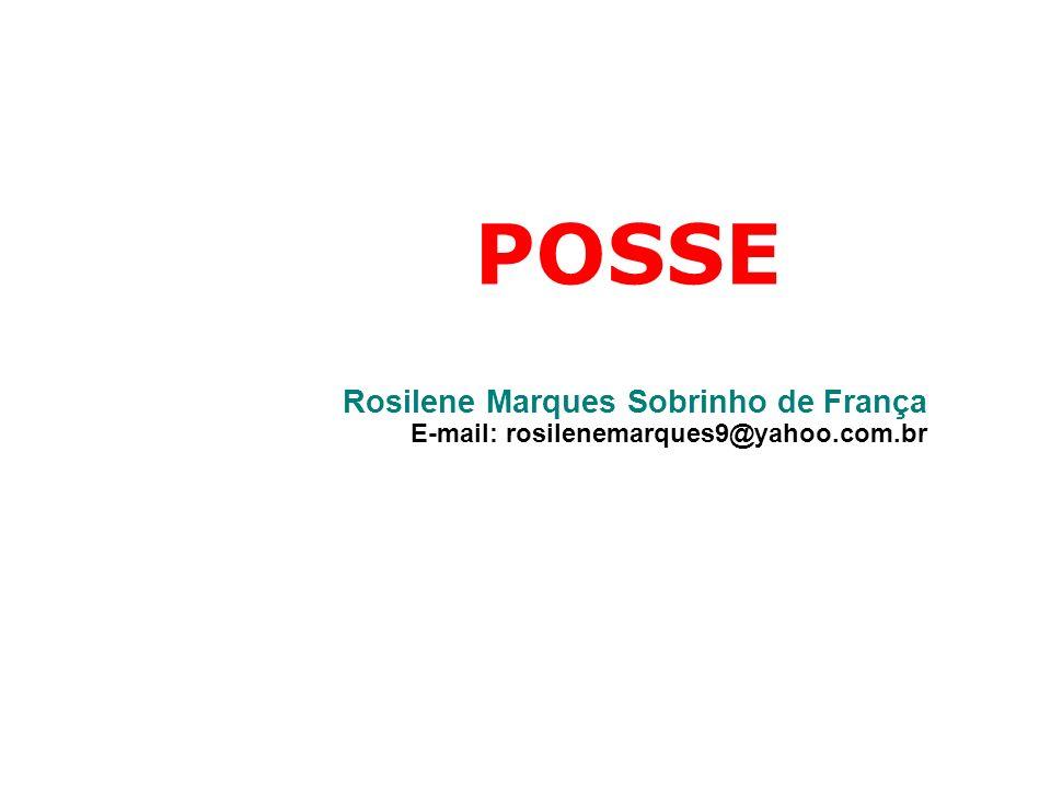 POSSE Rosilene Marques Sobrinho de França E-mail: rosilenemarques9@yahoo.com.br