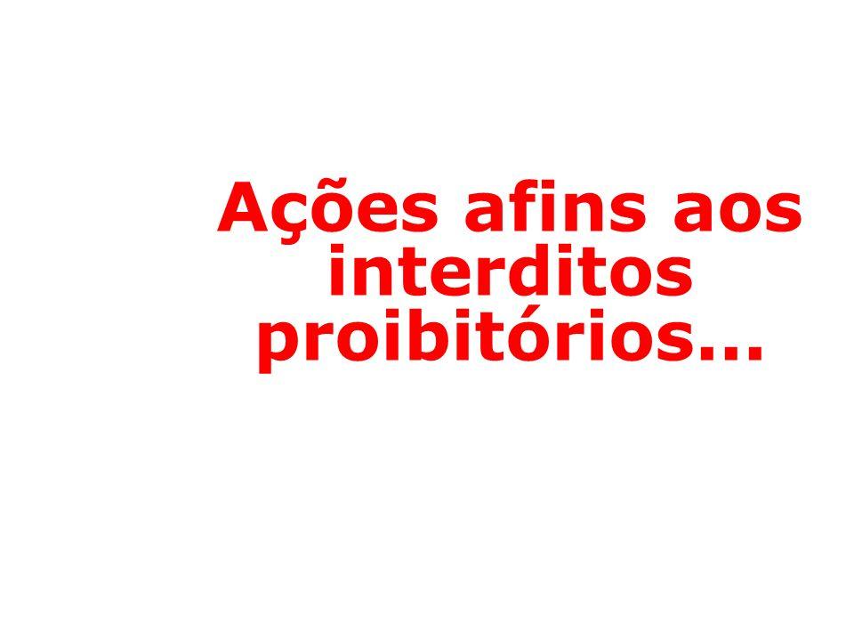 Ações afins aos interditos proibitórios...